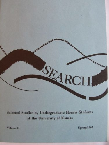 Search: Selected Studies by Undergraduate Honors Students at the University of Kansas/ Vol II