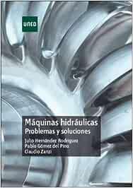 Máquinas hidráulicas. Problemas y soluciones (GRADO)