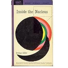 Inside the Nucleus / Irving Adler