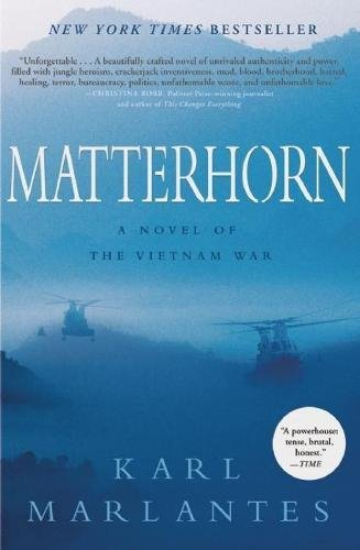 - Matterhorn: A Novel of the Vietnam War