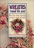 Wreaths 'Round the Year, Dawn Cusick and Rob Pulleyn, 0806974680