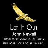 #9: Let It Out: Train Your Voice to Be Free. Free Your Voice to Be Trained.
