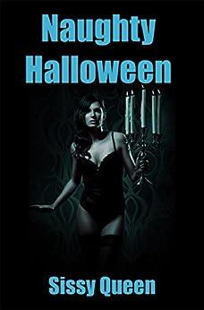 naughty halloween erotica short by queen sissy - Naughty Halloween
