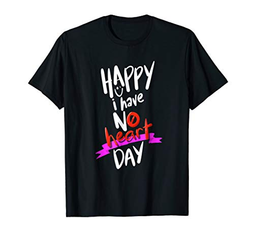 I Have No Heart Day Valentines Hate T-shirt For Men Or Women