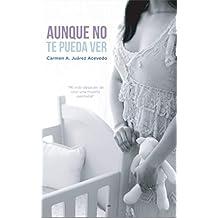 Aunque no te pueda ver: Mi vida después de una muerte perinatal