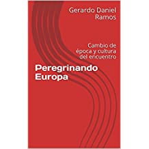 Peregrinando Europa: Cambio de época y cultura del encuentro (Spanish Edition)