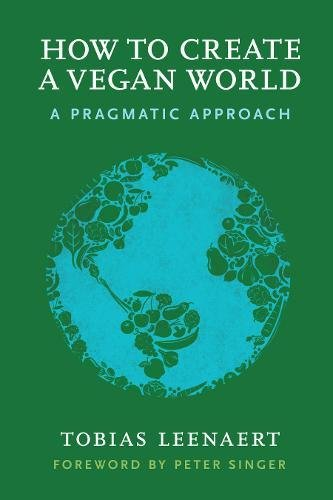 How to Create a Vegan World: A Pragmatic Approach - Malaysia Online Bookstore