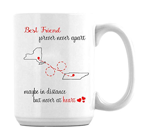 Friendship Gift Mugs State to State Long Distance New York Tennessee Best Friend Forever Never Apart Maybe In Distance But Never In Heart Coffee Mug for Best Friends 11Oz White