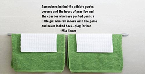 Somewhere Behind The Athlete You've Practice Coaches Little Girl who Game Play for her. - Mia Hamm Sports Inspirational Girl Team Athlete Room Home Decor Design Vinyl Wall Size 15X15 Inch ()