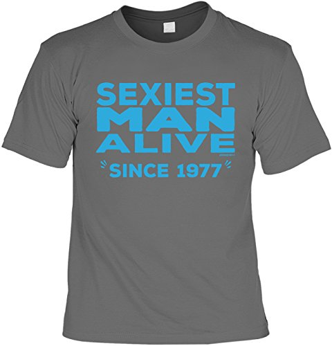 T-Shirt - Sexiest Man Alive - Since 1977 - lustiges Sprüche Shirt als Geschenk zum 40. Geburtstag