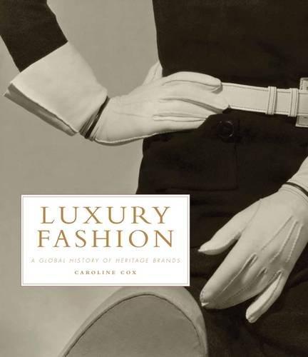 Read Online Luxury Fashion: A Global History of Heritage Brands pdf epub