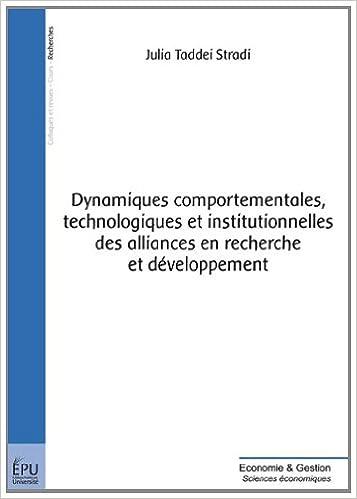 Livres gratuits en ligne Dynamiques comportementales, technologiques et institutionnelles des alliances en recherche et développement epub, pdf