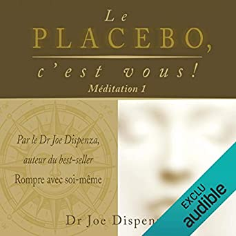 Amazon Com Le Placebo C Est Vous Meditation 1 Audible