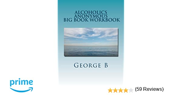 Workbook aa 4th step worksheets : Alcoholics Anonymous Big Book Workbook: Working the Program ...