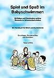 Spiel und Spaß im Babyschwimmen: Mit Babys und Kleinkindern schöne Momente im Schwimmbad erleben