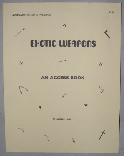 Exotic Weapons (Exotic Weapons: An Access Book)