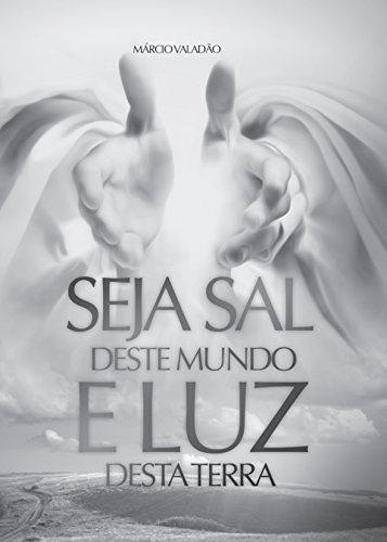 Amazon seja sal deste mundo e luz desta terra mensagens livro seja sal deste mundo e luz desta terra mensagens livro 284 portuguese edition fandeluxe Images