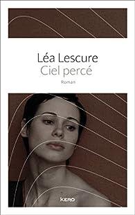 Ciel percé par Léa Lescure