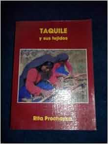Taquile y sus tejidos : version castellano-english.: Rita