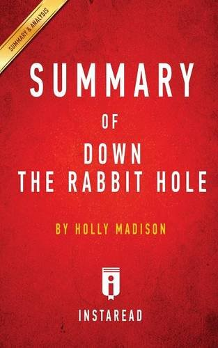 Summary of Down the Rabbit Hole: by Holly Madison | Includes Analysis