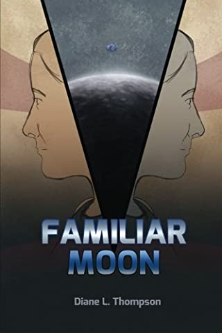 Familiar Moon (The Joined Ones) (Volume 1) - Little Space Explorers