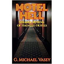 Motel Hell: Strange Reviews of Haunted Hotels
