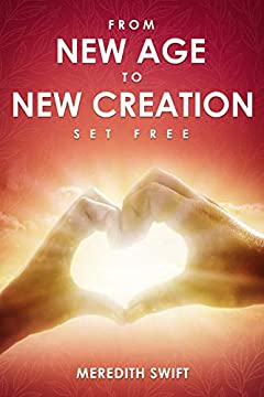 From New Age to New Creation: Set Free