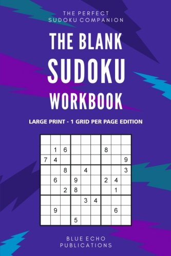 - The Blank Sudoku Workbook: Large Print - 1 Grid Per Page Edition