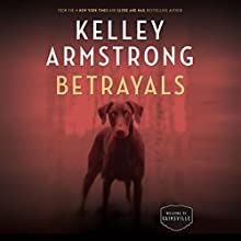 Betrayals Audiobook by Kelley Armstrong Narrated by Carine Montbertrand, Julie McKay