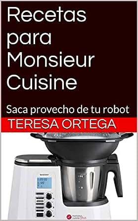 Amazoncom Recetas Para Monsieur Cuisine Saca Provecho De