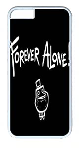 ACESR Forever Alone iPhone 6 Hard Shell Case Polycarbonate Plastics Recommended Case for Apple iPhone 6(4.7 inch) White