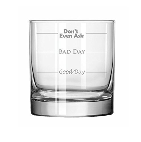 11 oz Rocks Whiskey Highball Glass Funny Good Day Bad Day Don't Even Ask MIP SYNCHKG085623