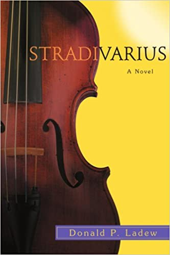 434773bf6 Stradivarius: Donald Ladew: 9780595464722: Amazon.com: Books