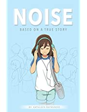 Noise: A graphic novel based on a true story