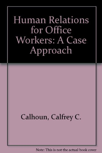 human Relations for Office Workers: a case Approach