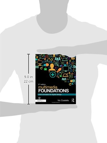 Multimedia Foundations: Core Concepts for Digital Design by Routledge