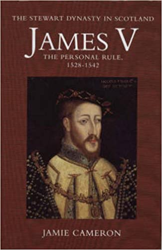 Amazon.com: James V: The Personal Rule, 1528-42 (The Stewart ...