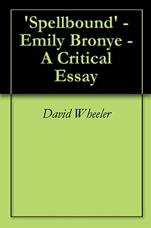 critical essays on emily bronte A psychoanalytical reading of emily brontë's wuthering this essay will focus on denial critical opinions.
