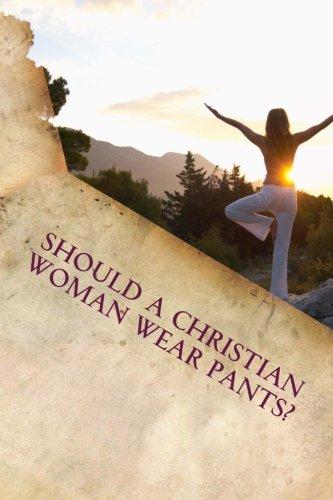 - Should a Christian Woman Wear Pants?