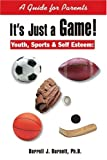 It's Just a Game!, Darrell J. Burnett, 0595163645