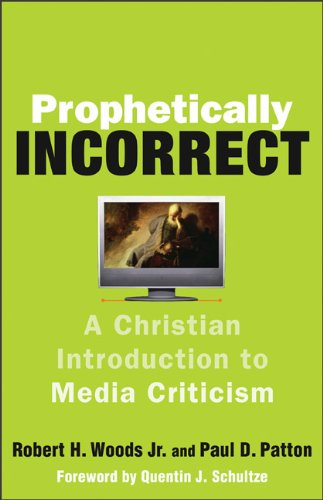 Download Prophetically Incorrect: A Christian Introduction to Media Criticism ebook