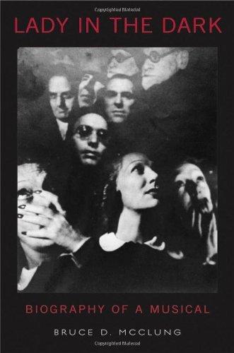 Kurt Weill Musicals - Lady in the Dark: Biography of a Musical: Kurt Weill's