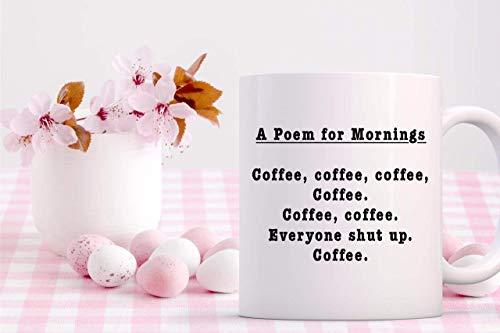 A Poem for Mornings White Coffee Mugs Cool Novelty Birthday Gift for Men, Women, Christmas Present 11 oz