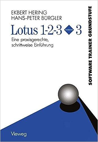 Lotus 1-2-3 Version 3: Eine praxisgerechte, schrittweise Einführung ...