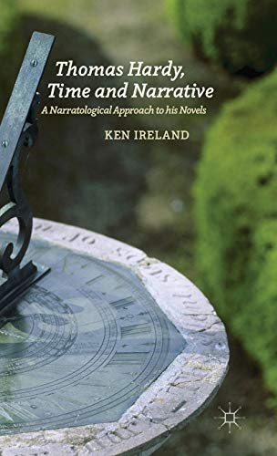 Thomas Hardy, Time and Narrative: A Narratological Approach to his Novels