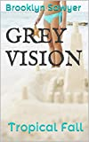 Grey Vision: Tropical Fall