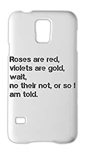 Roses are red, violets are gold, wait, no their not, or so Samsung Galaxy S5 Plastic Case
