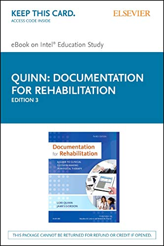 Documentation for Rehabilitation - Elsevier eBook on Intel Education Study (Retail Access Card): A Guide to Clinical Decision Making in Physical Therapy