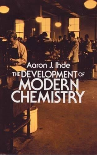 Download The Development of Modern Chemistry (Dover Books on Chemistry) PDF
