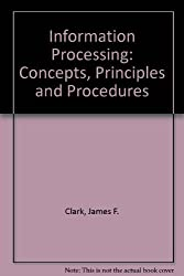 Information Processing: Concepts, Principles and Procedures
